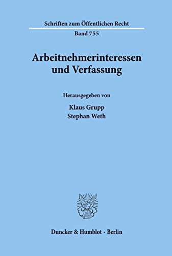 Arbeitnehmerinteressen und Verfassung: Klaus Grupp