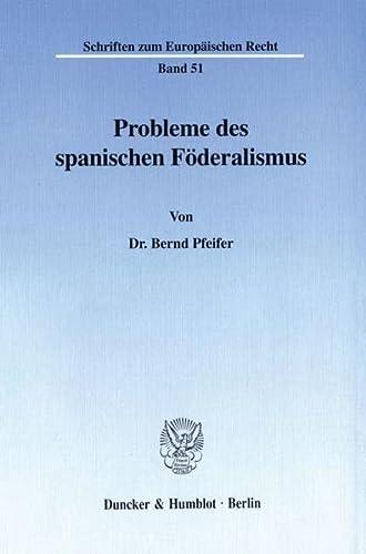 Probleme des spanischen Föderalismus: Bernd Pfeifer