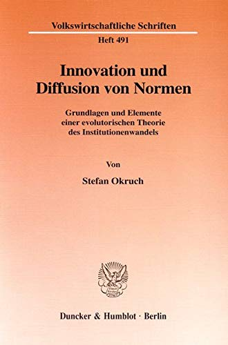 Innovation und Diffusion von Normen.: Stefan Okruch