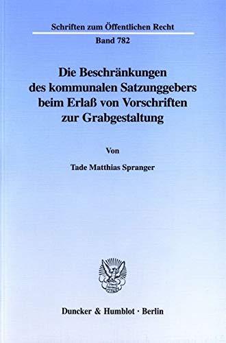 Die Beschränkungen des kommunalen Satzungsgebers beim Erlaß von Vorschriften zur ...