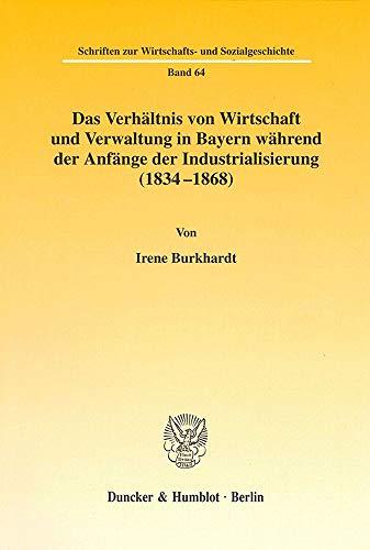 Das Verhältnis von Wirtschaft und Verwaltung in Bayern während der Anfänge der ...