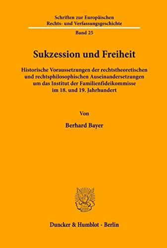 Sukzession und Freiheit: Bernhard Bayer
