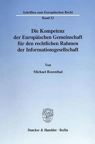Die Kompetenz der Europäischen Gemeinschaft für den rechtlichen Rahmen der ...