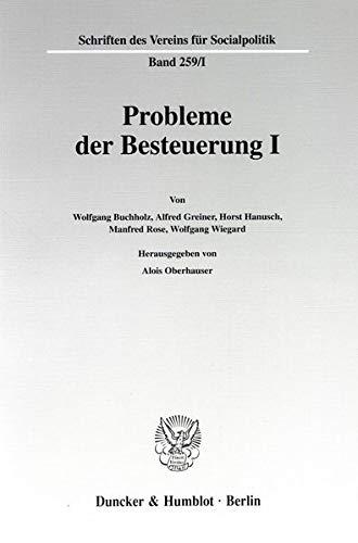 Probleme der Besteuerung I.: Alois Oberhauser