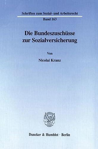 Die Bundeszuschüsse zur Sozialversicherung.: Nicolai Kranz