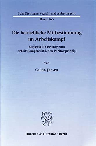 Die betriebliche Mitbestimmung im Arbeitskampf.: Guido Jansen