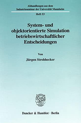 System- und objektorientierte Simulation betriebswirtschaftlicher Entscheidungen.: Jürgen ...