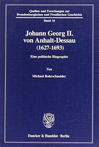 Johann Georg II. von Anhalt-Dessau (1627-1693): Michael Rohrschneider