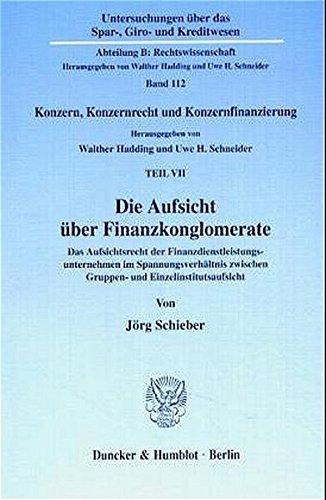 Die Aufsicht über Finanzkonglomerate.: J�rg Schieber