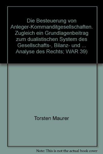 Die Besteuerung von Anleger-Kommanditgesellschaften.: Torsten Maurer