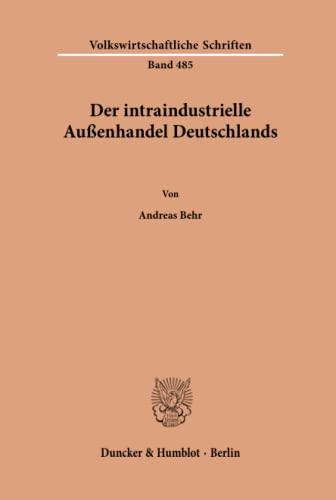 Der intraindustrielle Außenhandel Deutschlands.: Andreas Behr