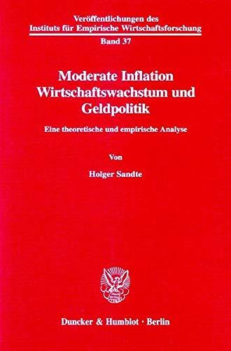 Moderate Inflation, Wirtschaftswachstum und Geldpolitik.: Holger Sandte