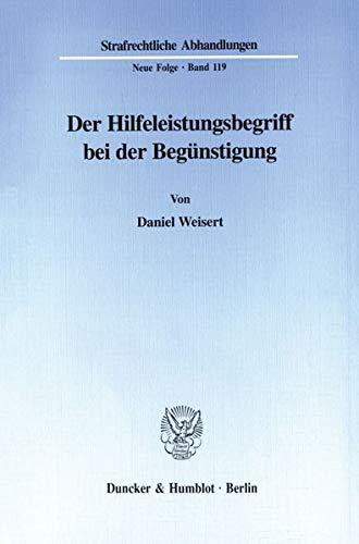 Der Hilfeleistungsbegriff bei der Begünstigung.: Daniel Weisert