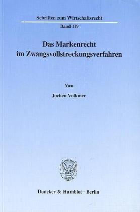 Das Markenrecht im Zwangsvollstreckungsverfahren.: Jochen Volkmer