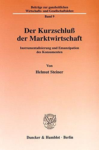 Der Kurzschluß der Marktwirtschaft.: Helmut Steiner