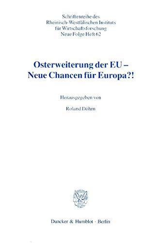 Osterweiterung der EU - Neue Chancen für Europa?!: Roland Döhrn