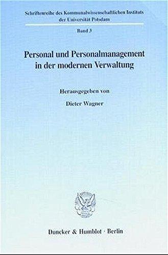 Personal und Personalmanagement in der modernen Verwaltung.: Dieter Wagner