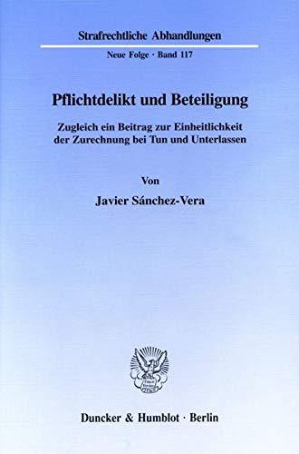 9783428096121: Pflichtdelikt und Beteiligung: Zugleich ein Beitrag zur Einheitlichkeit der Zurechnung bei Tun und Unterlassen