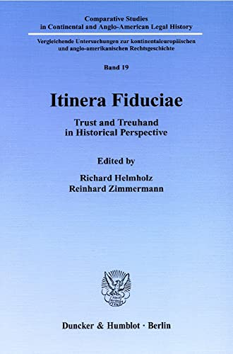 9783428096145: Itinera Fiduciae. Trust and Treuhand in Historical Perspective. (Comparative Studies in Continental and Anglo-American Legal History; CSC 19)