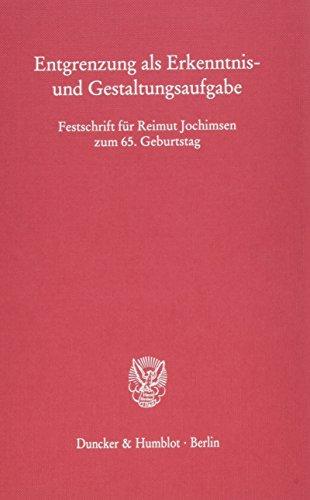 9783428096268: Entgrenzung als Erkenntnis- und Gestaltungsaufgabe: Festschrift für Reimut Jochimsen zum 65. Geburtstag