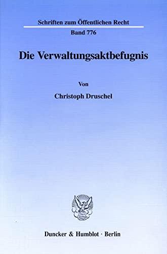 Die Verwaltungsaktbefugnis: Christoph Druschel