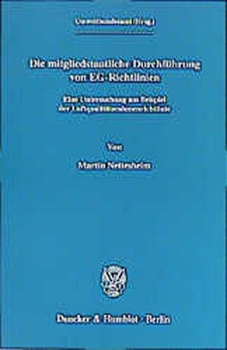 Die mitgliedstaatliche Durchführung von EG-Richtlinien.: Martin Nettesheim