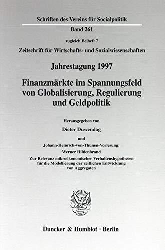 Finanzmärkte im Spannungsfeld von Globalisierung, Regulierung und Geldpolitik. ...