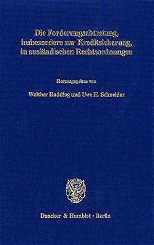 Die Forderungsabtretung, insbesondere zur Kreditsicherung, in ausländischen Rechtsordnungen.: ...