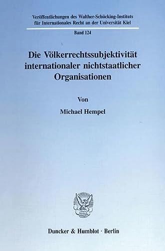 Die Völkerrechtssubjektivität internationaler nichtstaatlicher Organisationen. (Verö...