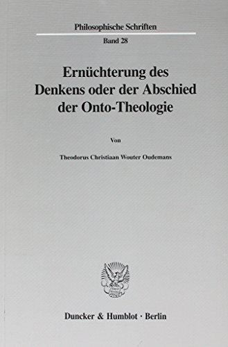 Ernüchterung des Denkens oder der Abschied der Onto-Theologie: T C Oudemans