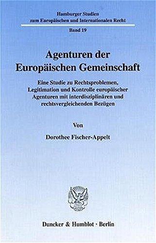 9783428096923: Agenturen der Europäischen Gemeinschaft: Eine Studie zu Rechtsproblemen, Legitimation und Kontrolle europäischer Agenturen mit interdisziplinären und rechtsvergleichenden Bezügen