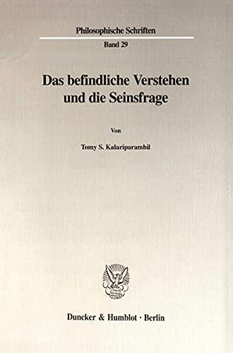 9783428096954: Das befindliche Verstehen und die Seinsfrage (Philosophische Schriften) (German Edition)