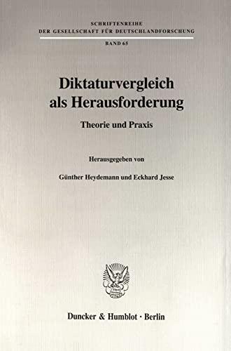 9783428097159: Diktaturvergleich als Herausforderung: Theorie und Praxis (Schriftenreihe der Gesellschaft fur Deutschlandforschung) (German Edition)