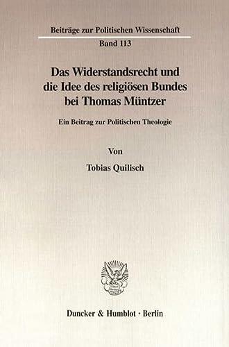 Das Widerstandsrecht und die Idee des religiösen Bundes bei Thomas Müntzer: Tobias ...