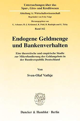 9783428097197: Endogene Geldmenge und Bankenverhalten: Eine theoretische und empirische Studie zur Mikrofundierung des Geldangebots in der Bundesrepublik Deutschland ... Giro- und Kreditwesen) (German Edition)
