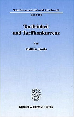 Tarifeinheit und Tarifkonkurrenz.: Matthias Jacobs