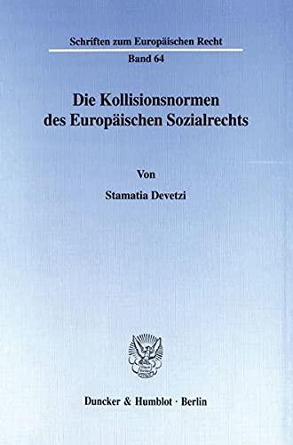 Die Kollisionsnormen des Europäischen Sozialrechts.: Stamatia Devetzi