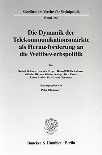 Die Dynamik der Telekommunikationsmärkte als Herausforderung an die Wettbewerbspolitik.: Peter...