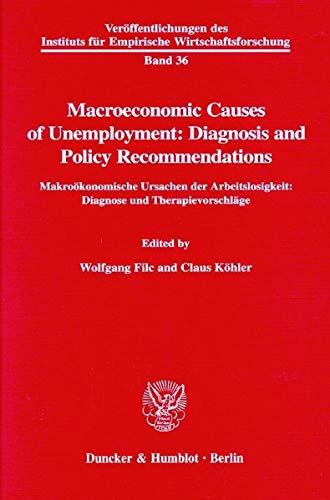 9783428097586: Macroeconomic Causes of Unemployment: Diagnosis and Policy Recommendations /: Makroökonomische Ursachen der Arbeitslosigkeit: Diagnose und Therapievorschläge