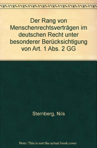 Der Rang von Menschenrechtsverträgen im deutschen Recht unter besonderer Berücksichtigung...