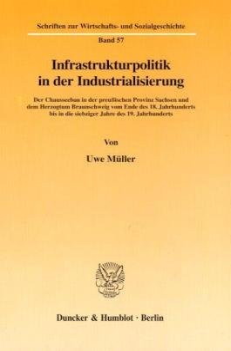 Infrastrukturpolitik in der Industrialisierung.: Uwe M�ller