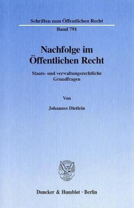 Nachfolge im Öffentlichen Recht.: Johannes Dietlein