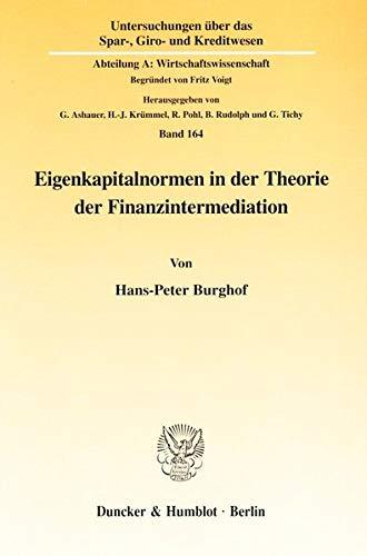 Eigenkapitalnormen in der Theorie der Finanzintermediation.: Hans-Peter Burghof