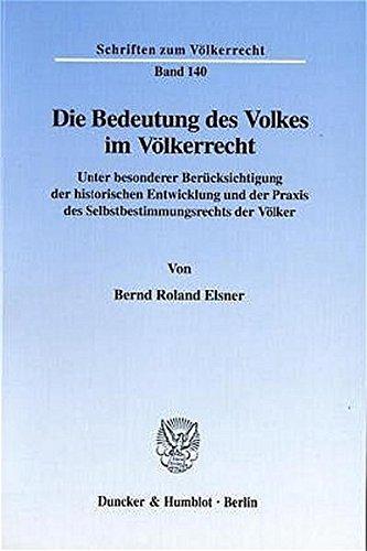 Die Bedeutung des Volkes im Völkerrecht.: Bernd Roland Elsner