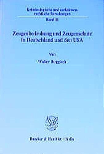 Zeugenbedrohung und Zeugenschutz in Deutschland und den USA: Walter Buggisch