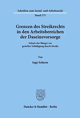 Grenzen des Streikrechts in den Arbeitsbereichen der Daseinsvorsorge.: Inge Scherer