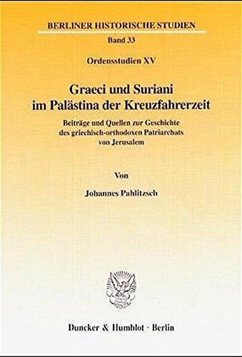 Graeci und Suriani im Palästina der Kreuzfahrerzeit.: Johannes Pahlitzsch