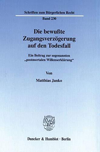 Die bewußte Zugangsverzögerung auf den Todesfall.: Matthias Janko