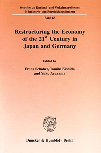 Restructuring the Economy of the 21st Century in Japan and Germany.: Franz Schober