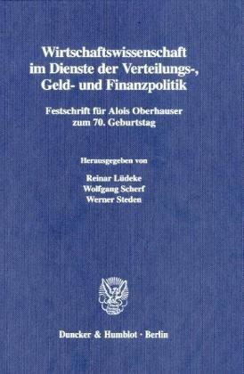 Wirtschaftswissenschaft im Dienste der Verteilungs-, Geld- und Finanzpolitik: Reinar Lüdeke